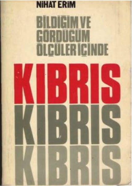 Το μεγάλο σχέδιο της Τουρκίας και η επιτυχής υλοποίησή του – Νιχάτ Ερίμ: Ο εμπνευστής της διχοτόμησης