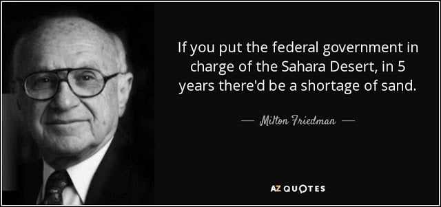 «Αν παραδώσεις την έρημο Σαχάρα στην κρατική διαχείριση, σε λίγα χρόνια θα έχουμε έλλειψη άμμου»